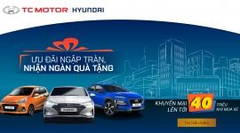 Hyundai Thái Nguyên khuyến mãi mua xe tháng 3/2020 lên đến 40 triệu đồng